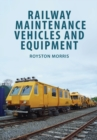 Railway Maintenance Vehicles and Equipment - eBook