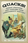 Quacks! : Dodgy Doctors and Foolish Fads Throughout History - Book