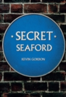 Secret Seaford - eBook