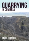 Quarrying in Cumbria - Book