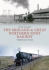 The Midland & Great Northern Joint Railway Through Time - Book