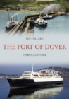 The Port of Dover Through Time - Book