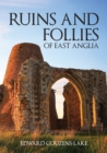 Ruins and Follies of East Anglia - Book