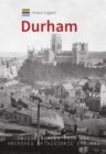 Historic England: Durham : Unique Images from the Archives of Historic England - Book