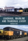 Loadhaul, Mainline and Transrail Livery - Book