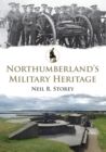 Northumberland's Military Heritage - eBook