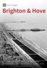 Historic England: Brighton & Hove : Unique Images from the Archives of Historic England - Book