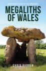 Megaliths of Wales : Mysterious Sites in the Landscape - Book