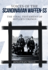 Voices of the Scandinavian Waffen-SS : The Final Testament of Hitler's Vikings - Book