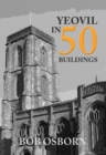 Yeovil in 50 Buildings - Book