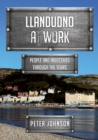 Llandudno at Work : People and Industries Through the Years - eBook