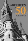 Aberdeen in 50 Buildings - Book