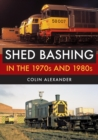 Shed Bashing in the 1970s and 1980s - Book