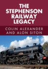 The Stephenson Railway Legacy - Book