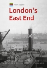 Historic England: London's East End : Unique Images from the Archives of Historic England - Book