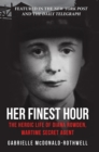 Her Finest Hour : The Heroic Life of Diana Rowden, Wartime Secret Agent - Book