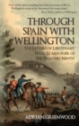 Through Spain with Wellington : The Letters of Lieutenant Peter Le Mesurier of the 'Fighting Ninth' - Book
