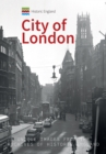 Historic England: City of London : Unique Images from the Archives of Historic England - Book
