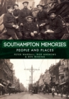 Southampton Memories : People and Places - Book