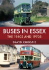 Buses in Essex : The 1960s and 1970s - Book