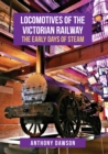 Locomotives of the Victorian Railway : The Early Days of Steam - Book