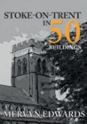 Stoke-on-Trent in 50 Buildings - Book