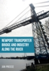 Newport Transporter Bridge and Industry Along the River - Book