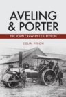 Aveling & Porter : The John Crawley Collection - Book
