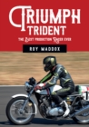 Triumph Trident : The Best Production Racer Ever - Book