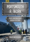 Portsmouth at Work : People and Industries Through the Years - eBook
