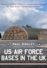US Air Force Bases in the UK - Book