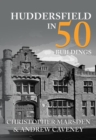 Huddersfield in 50 Buildings - Book