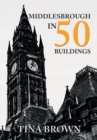 Middlesbrough in 50 Buildings - Book
