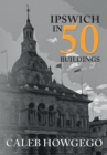 Ipswich in 50 Buildings - Book