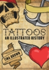 Tattoos: An Illustrated History - Book
