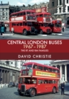 Central London Buses 1967-1987 : The RT and RM Families - Book