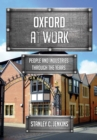 Oxford at Work : People and Industries Through the Years - Book