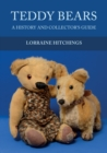 Teddy Bears : A History and Collector's Guide - Book