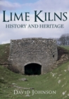 Lime Kilns : History and Heritage - Book