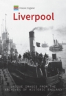 Historic England: Liverpool : Unique Images from the Archives of Historic England - Book