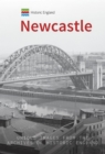 Historic England: Newcastle : Unique Images from the Archives of Historic England - Book