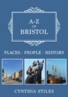 A-Z of Bristol : Places-People-History - Book