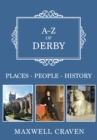 A-Z of Derby : Places-People-History - Book