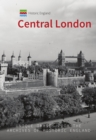 Historic England: Central London : Unique Images from the Archives of Historic England - Book