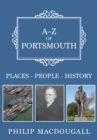 A-Z of Portsmouth : Places-People-History - eBook