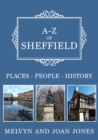 A-Z of Sheffield : Places-People-History - Book
