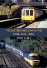 The Eastern Region in the 1970s and 1980s - Book