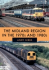 The Midland Region in the 1970s and 1980s - Book