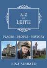 A-Z of Leith : Places-People-History - Book