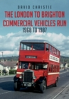 The London to Brighton Commercial Vehicles Run: 1968 to 1987 - Book